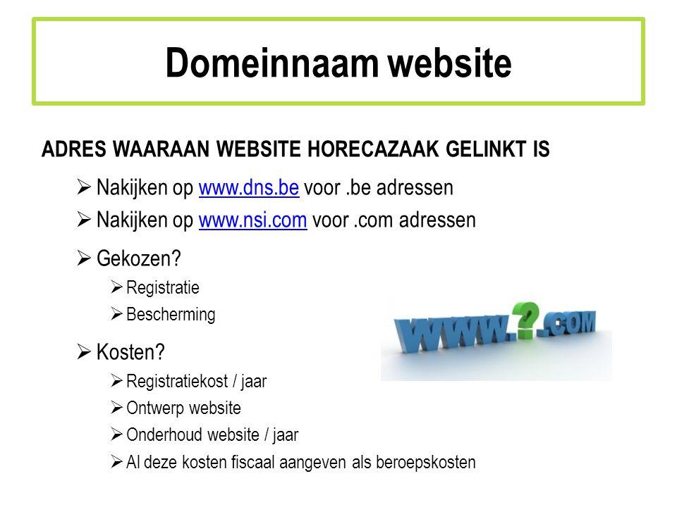 ADRES WAARAAN WEBSITE HORECAZAAK GELINKT IS  Nakijken op www.dns.be voor.be adressenwww.dns.be  Nakijken op www.nsi.com voor.com adressenwww.nsi.com  Gekozen.