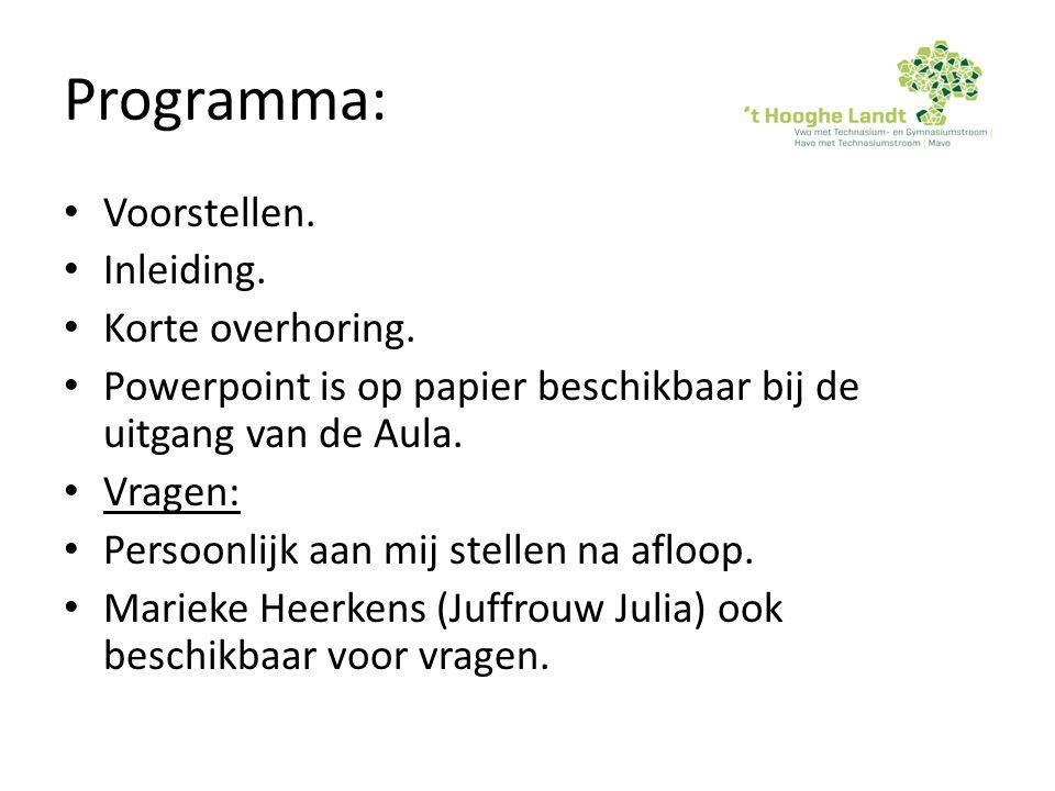 Programma: Voorstellen. Inleiding. Korte overhoring. Powerpoint is op papier beschikbaar bij de uitgang van de Aula. Vragen: Persoonlijk aan mij stell