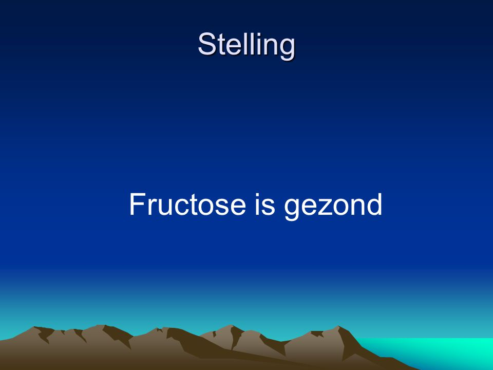 Stelling Fructose is gezond