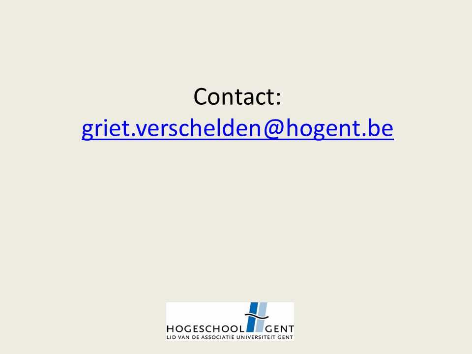 Contact: griet.verschelden@hogent.be griet.verschelden@hogent.be