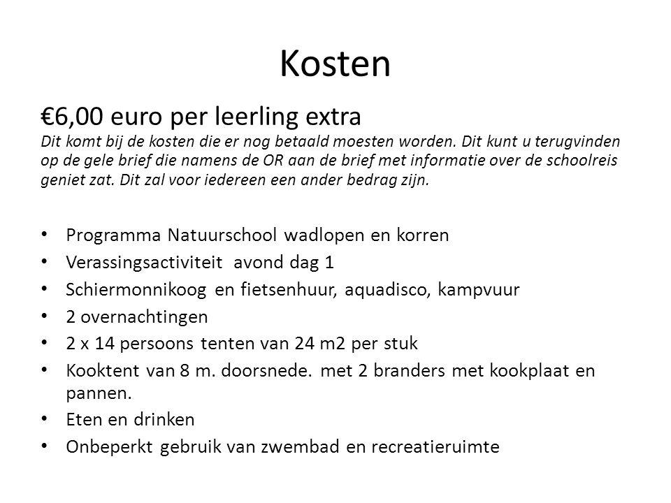 Kosten €6,00 euro per leerling extra Dit komt bij de kosten die er nog betaald moesten worden.