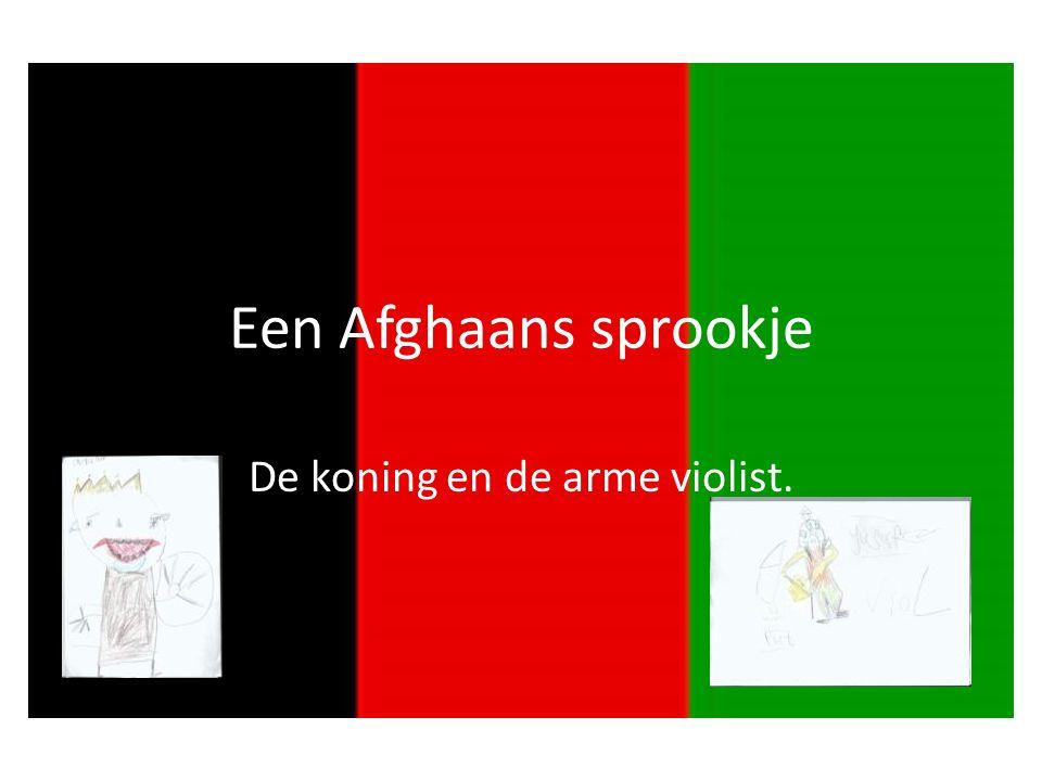 Een Afghaans sprookje De koning en de arme violist.