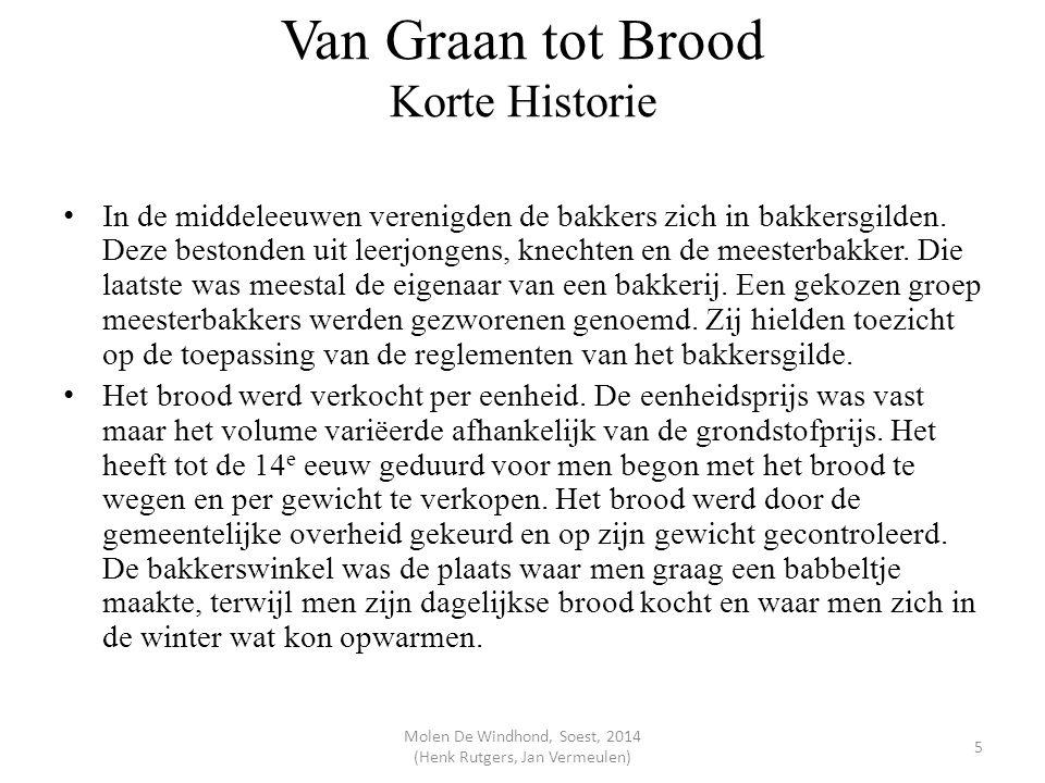 Van Graan tot Brood Broodbereiding De deegtemperatuur In het verleden kneedde de bakker/huisvrouw alleen op tijd.