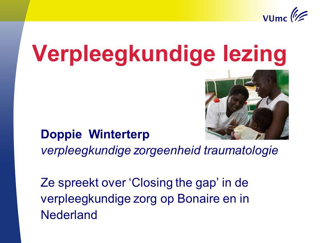 Verpleegkundige lezing Doppie Winterterp verpleegkundige zorgeenheid traumatologie Ze spreekt over 'Closing the gap' in de verpleegkundige zorg op Bon