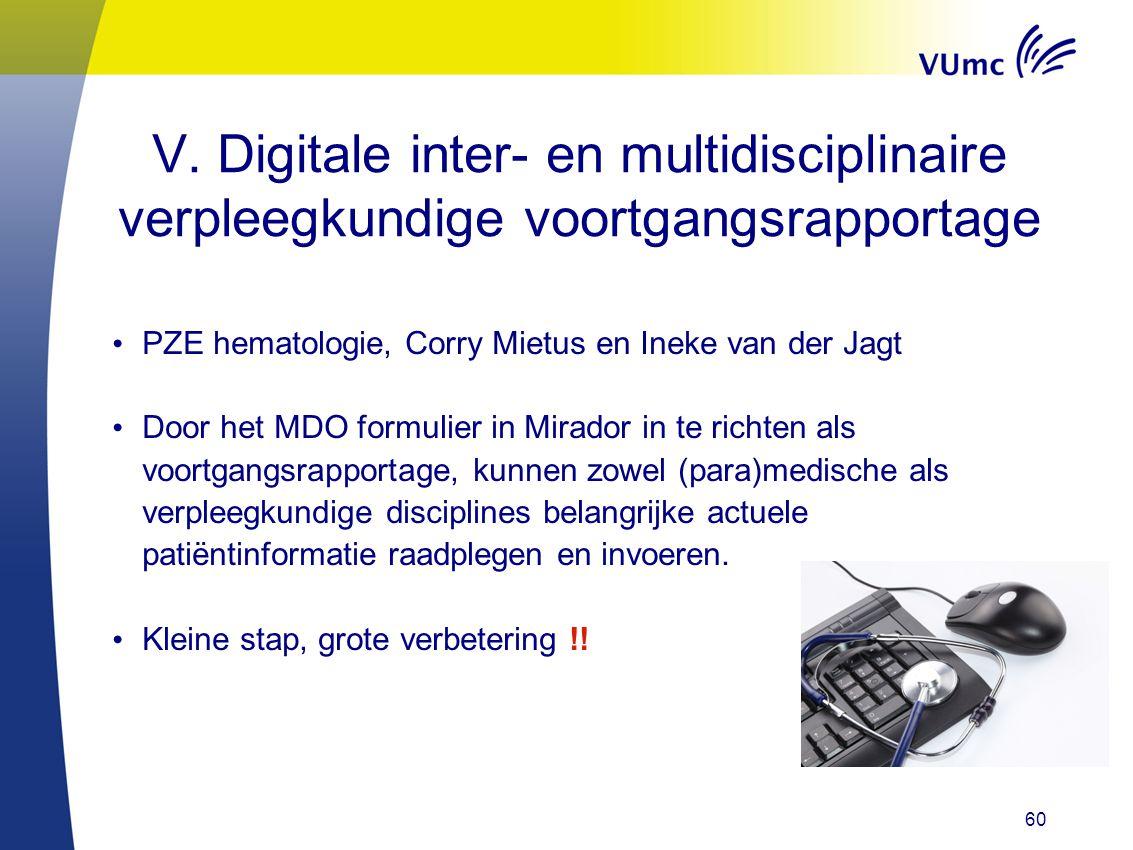 60 V. Digitale inter- en multidisciplinaire verpleegkundige voortgangsrapportage PZE hematologie, Corry Mietus en Ineke van der Jagt Door het MDO form