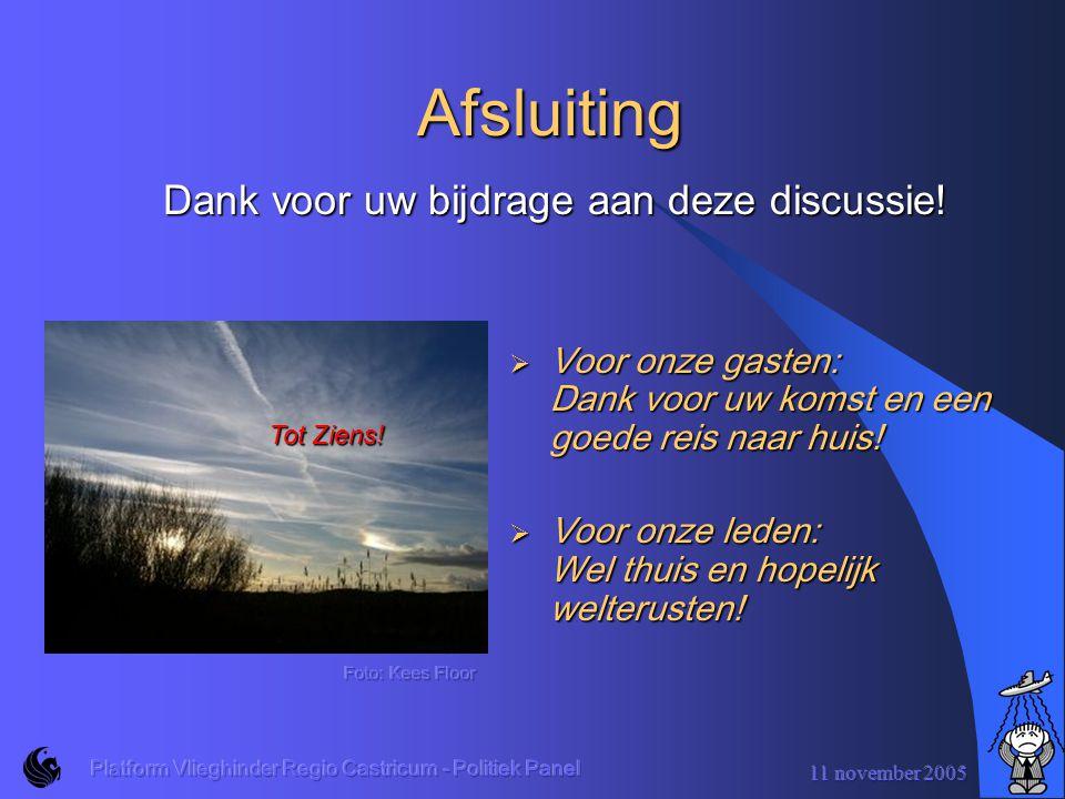 11 november 2005 Platform Vlieghinder Regio Castricum - Politiek Panel Stelling 9  Vrachtvluchten geven extreme overlast.