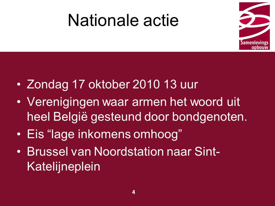 Typ hier de titel 4 Zondag 17 oktober 2010 13 uur Verenigingen waar armen het woord uit heel België gesteund door bondgenoten.