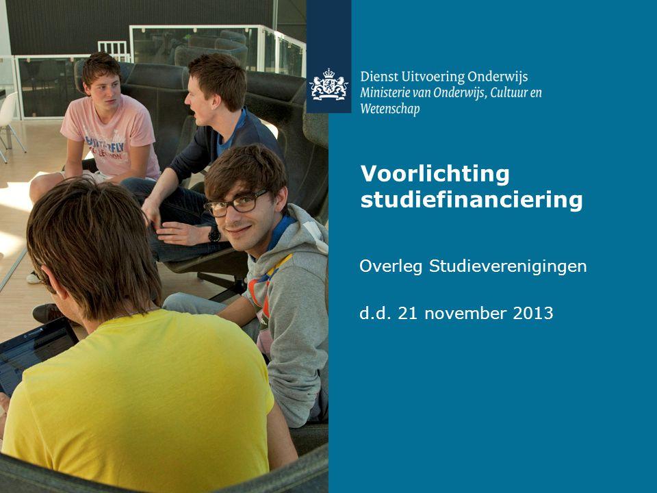 Voorlichting studiefinanciering Overleg Studieverenigingen d.d. 21 november 2013