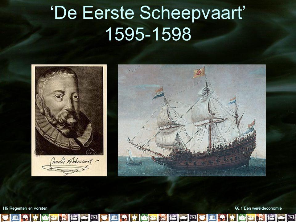 H6 Regenten en vorsten§6.1 Een wereldeconomie 'De Eerste Scheepvaart' 1595-1598