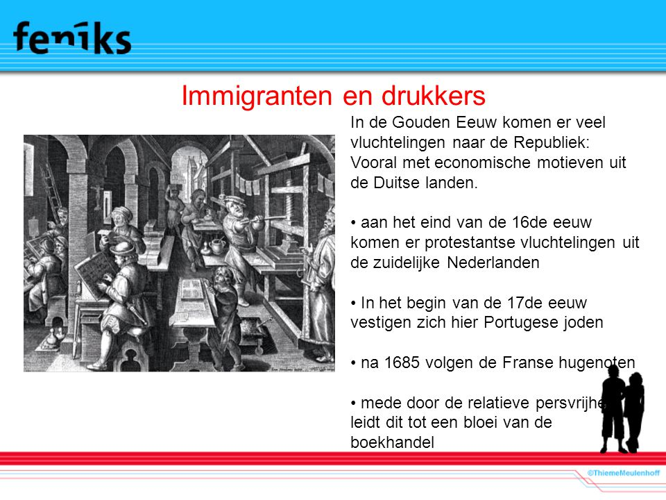 Immigranten en drukkers In de Gouden Eeuw komen er veel vluchtelingen naar de Republiek: Vooral met economische motieven uit de Duitse landen. aan het