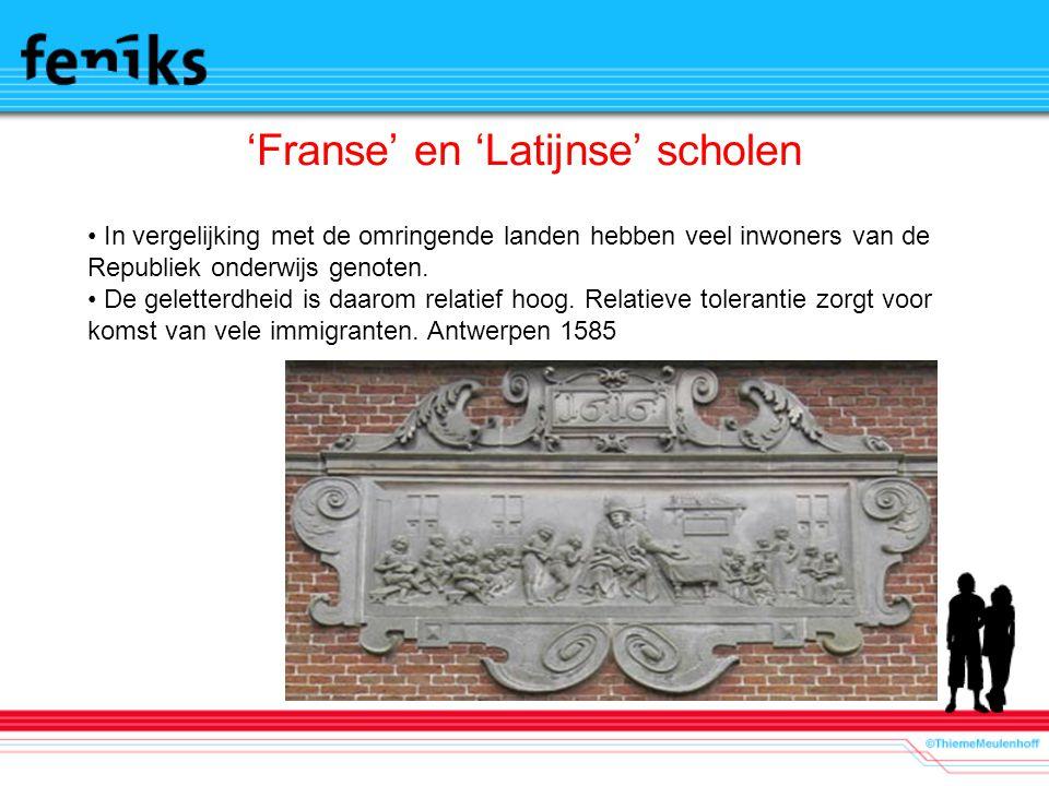 'Franse' en 'Latijnse' scholen In vergelijking met de omringende landen hebben veel inwoners van de Republiek onderwijs genoten. De geletterdheid is d
