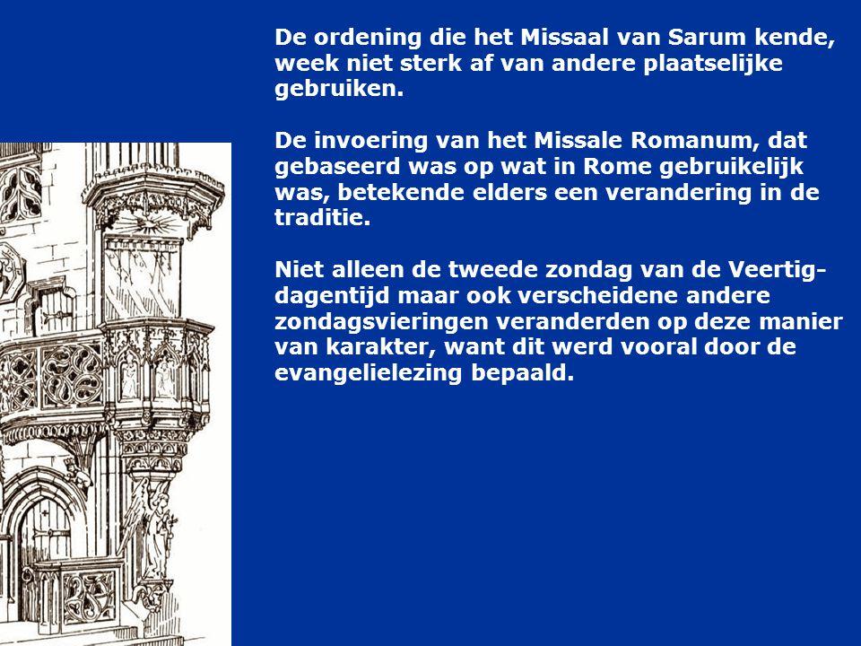 De ordening die het Missaal van Sarum kende, week niet sterk af van andere plaatselijke gebruiken. De invoering van het Missale Romanum, dat gebaseerd