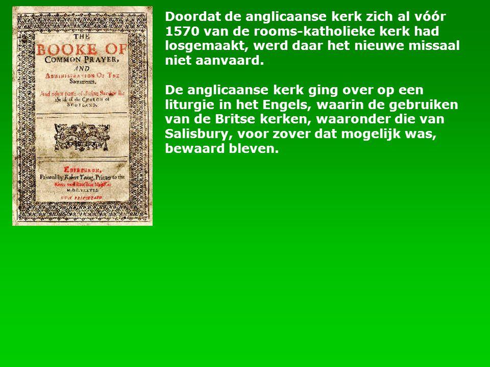 Doordat de anglicaanse kerk zich al vóór 1570 van de rooms-katholieke kerk had losgemaakt, werd daar het nieuwe missaal niet aanvaard. De anglicaanse