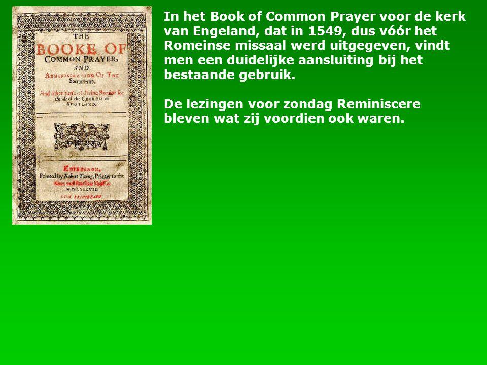 In het Book of Common Prayer voor de kerk van Engeland, dat in 1549, dus vóór het Romeinse missaal werd uitgegeven, vindt men een duidelijke aansluiti