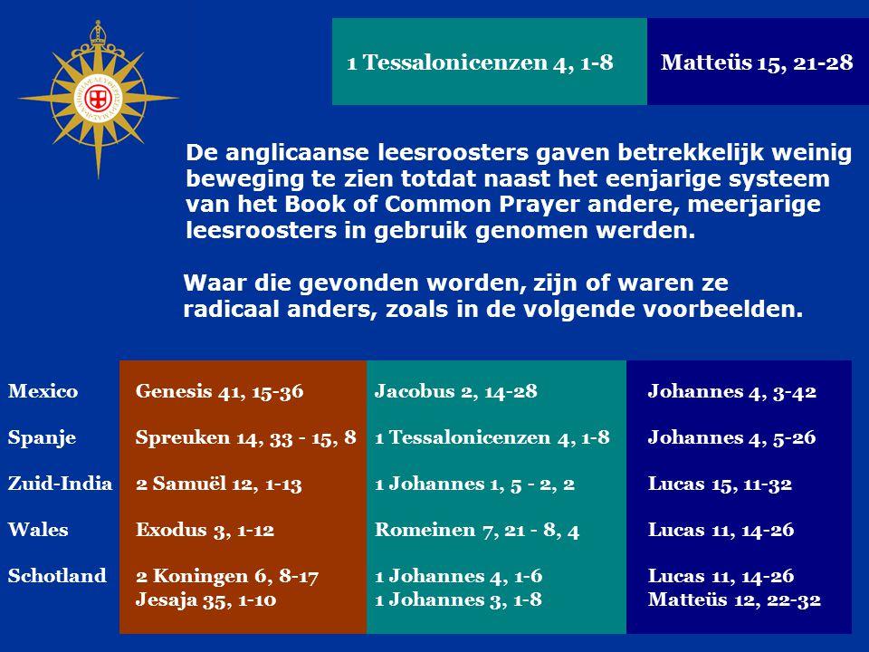 De anglicaanse leesroosters gaven betrekkelijk weinig beweging te zien totdat naast het eenjarige systeem van het Book of Common Prayer andere, meerja