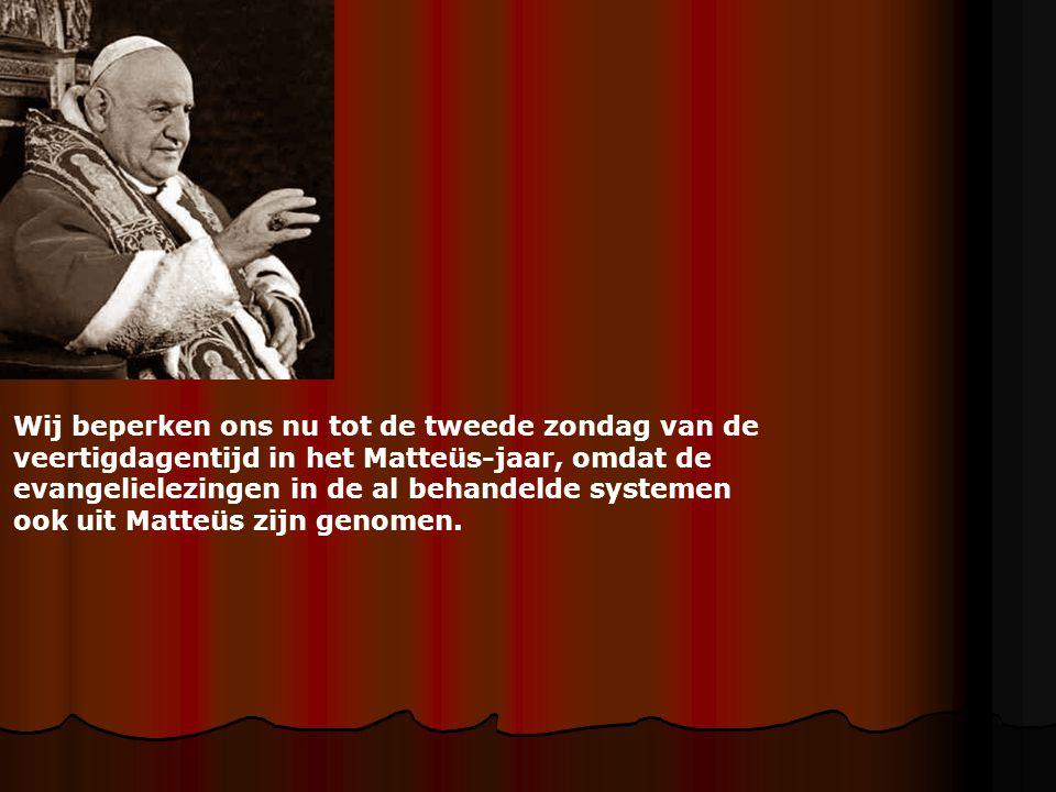 Wij beperken ons nu tot de tweede zondag van de veertigdagentijd in het Matteüs-jaar, omdat de evangelielezingen in de al behandelde systemen ook uit
