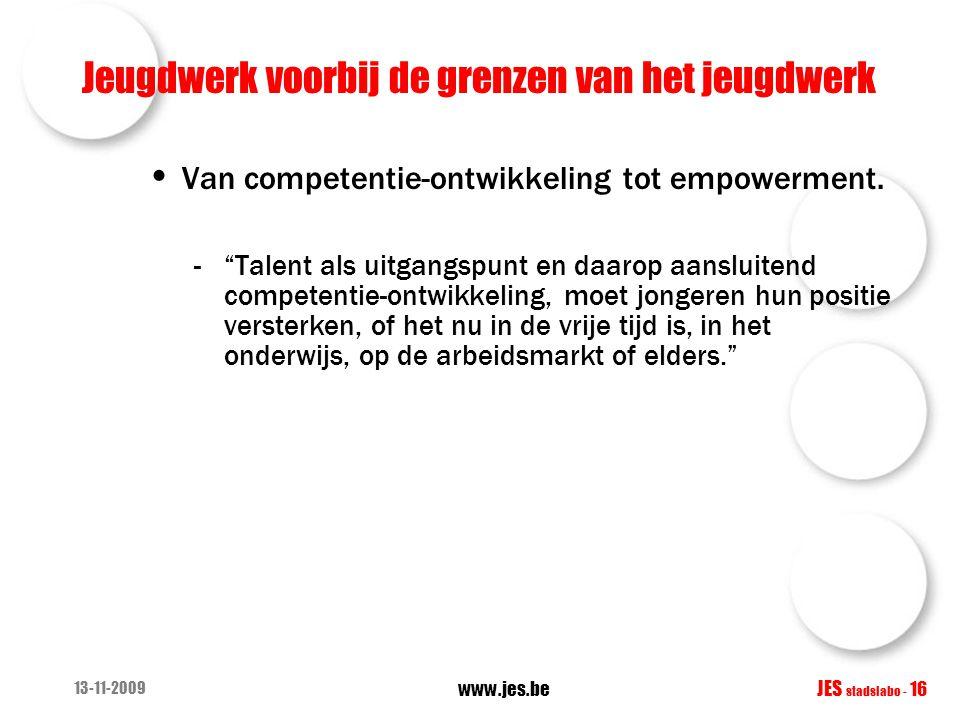 """Jeugdwerk voorbij de grenzen van het jeugdwerk Van competentie-ontwikkeling tot empowerment. -""""Talent als uitgangspunt en daarop aansluitend competent"""