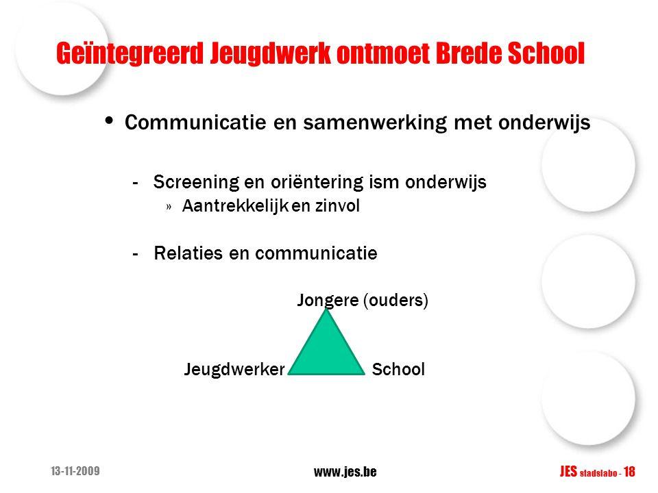 Communicatie en samenwerking met onderwijs -Screening en oriëntering ism onderwijs »Aantrekkelijk en zinvol -Relaties en communicatie Jongere (ouders)