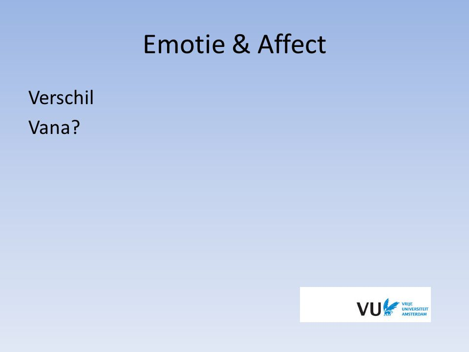Emotie & Affect Verschil Vana?