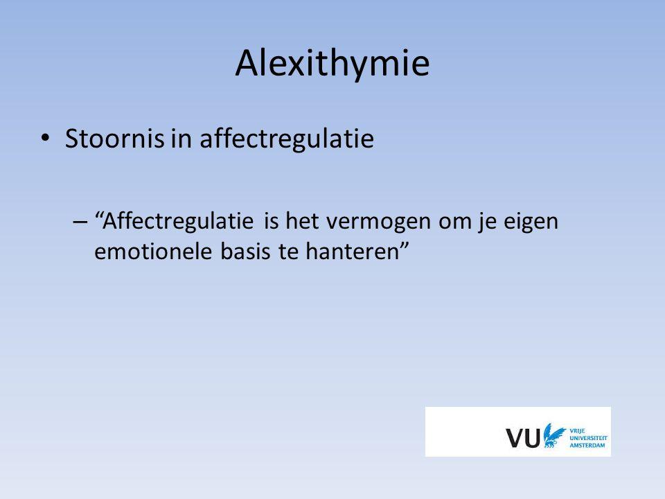 Bermond-Vorst Alexithymie Schaal (BVAS) 5 subschalen: 1.Verbaliseren van emoties 2.Fantasie 3.Differentiëren tussen verschillende typen emoties (inzicht) 4.Ervaren van emotionele gevoelens (emotioneerbaarheid) 5.Analyseren van emoties Affectieve component: 2 & 4 Cognitieve component: 1,3 & 5