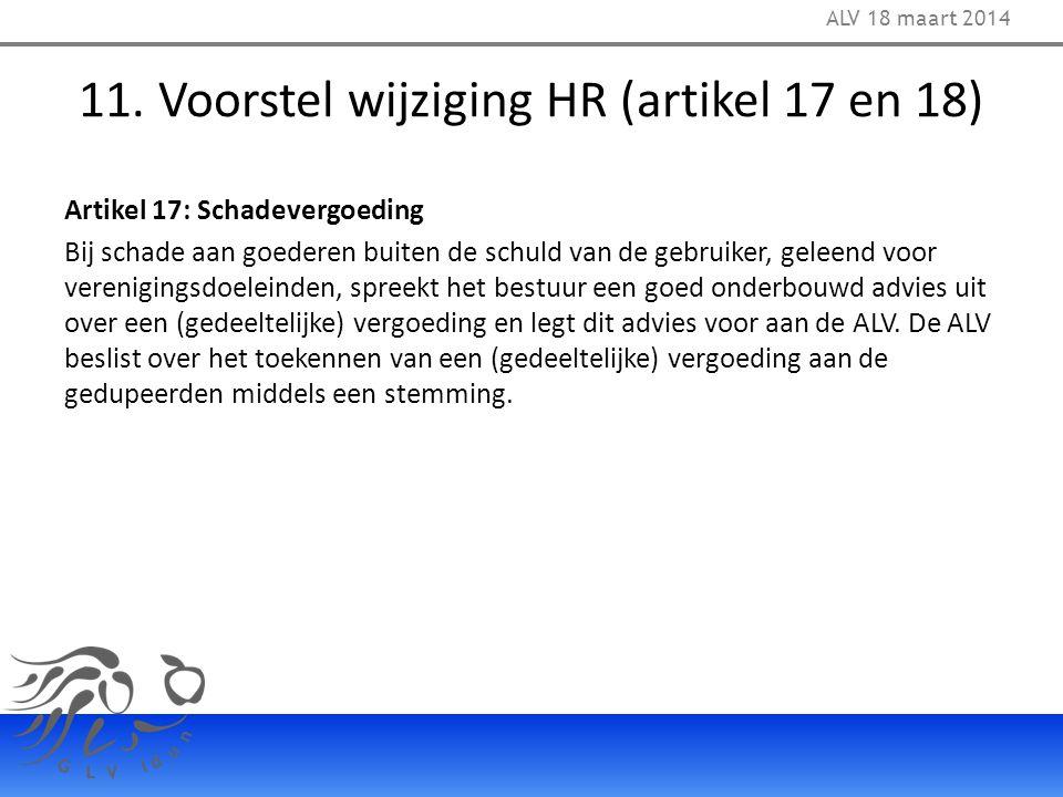 11. Voorstel wijziging HR (artikel 17 en 18) Artikel 17: Schadevergoeding Bij schade aan goederen buiten de schuld van de gebruiker, geleend voor vere