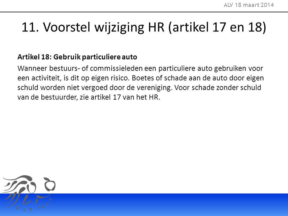 11. Voorstel wijziging HR (artikel 17 en 18) Artikel 18: Gebruik particuliere auto Wanneer bestuurs- of commissieleden een particuliere auto gebruiken