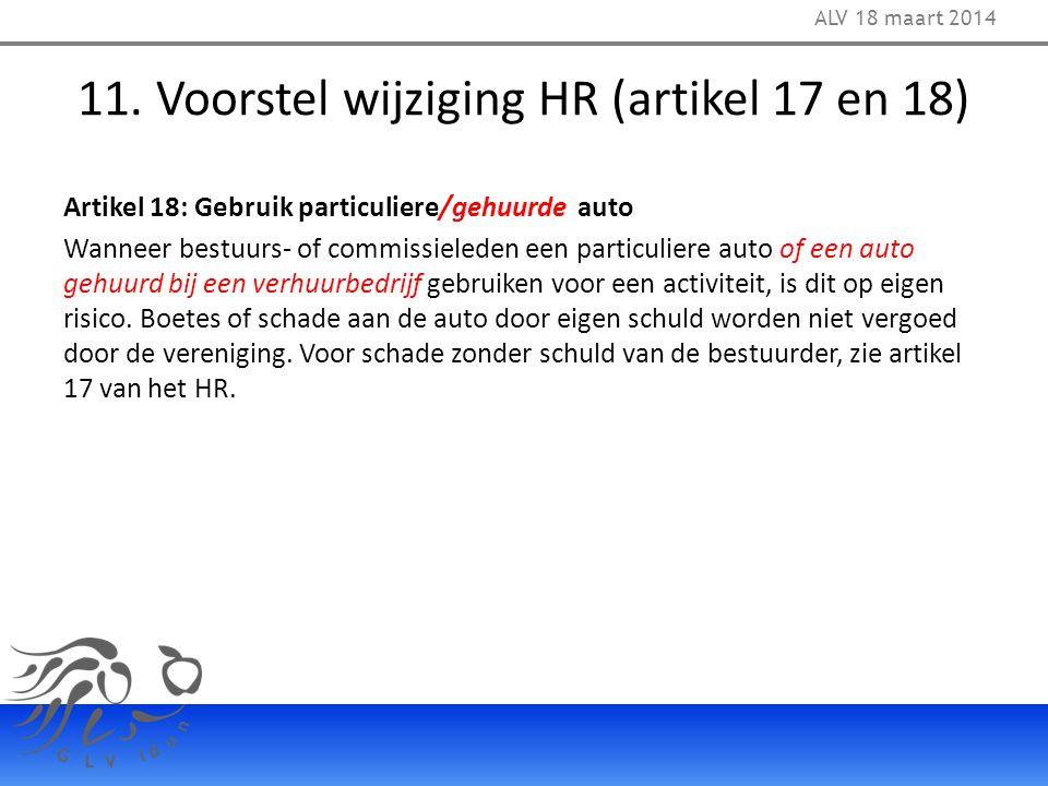 11. Voorstel wijziging HR (artikel 17 en 18) Artikel 18: Gebruik particuliere/gehuurde auto Wanneer bestuurs- of commissieleden een particuliere auto