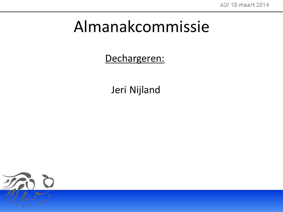 Almanakcommissie Dechargeren: Jeri Nijland ALV 18 maart 2014