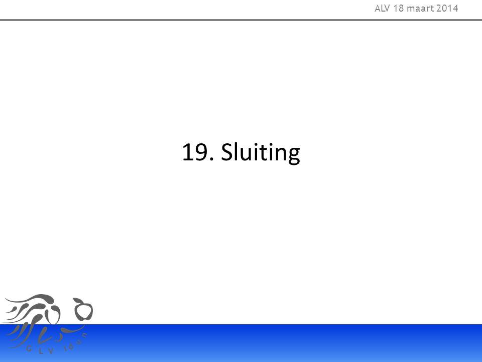 19. Sluiting ALV 18 maart 2014
