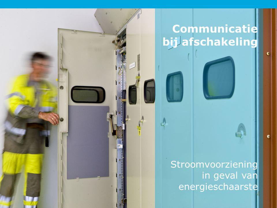 Stroomvoorziening in geval van energieschaarste Communicatie bij afschakeling