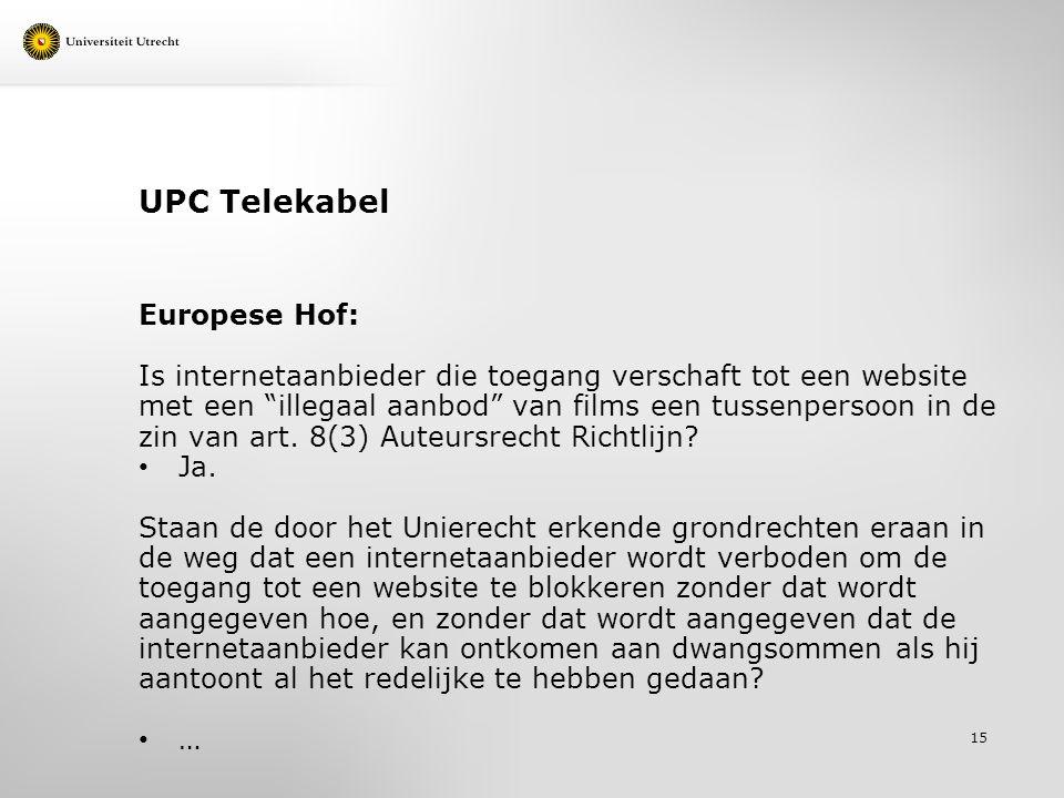 UPC Telekabel Europese Hof: Is internetaanbieder die toegang verschaft tot een website met een illegaal aanbod van films een tussenpersoon in de zin van art.