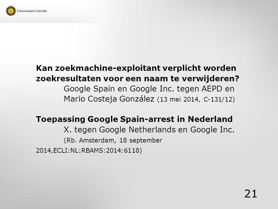 Kan zoekmachine-exploitant verplicht worden zoekresultaten voor een naam te verwijderen? Google Spain en Google Inc. tegen AEPD en Mario Costeja Gonzá