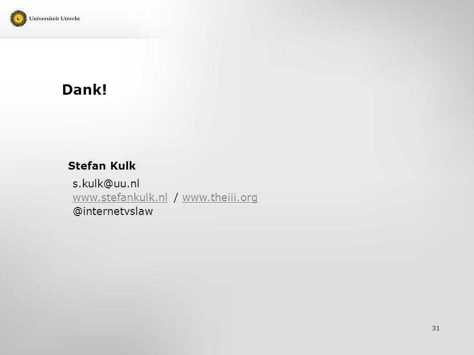 Dank! 31 Stefan Kulk s.kulk@uu.nl www.stefankulk.nlwww.stefankulk.nl / www.theiii.orgwww.theiii.org @internetvslaw