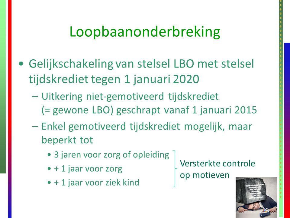 Loopbaanonderbreking Gelijkschakeling van stelsel LBO met stelsel tijdskrediet tegen 1 januari 2020 –Uitkering niet-gemotiveerd tijdskrediet (= gewone