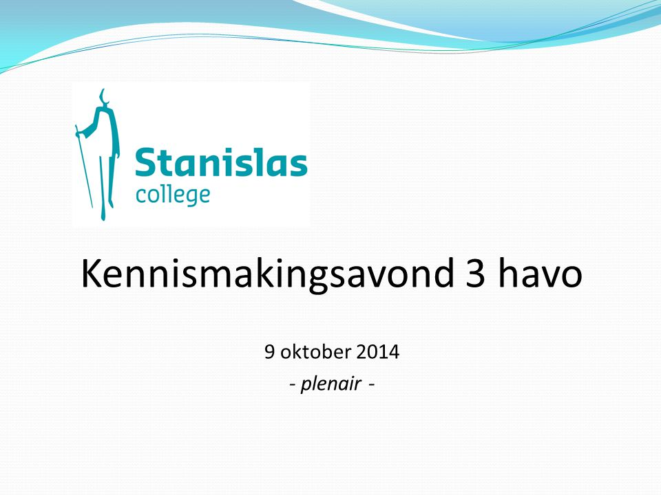 Kennismakingsavond 3 havo 9 oktober 2014 - plenair -
