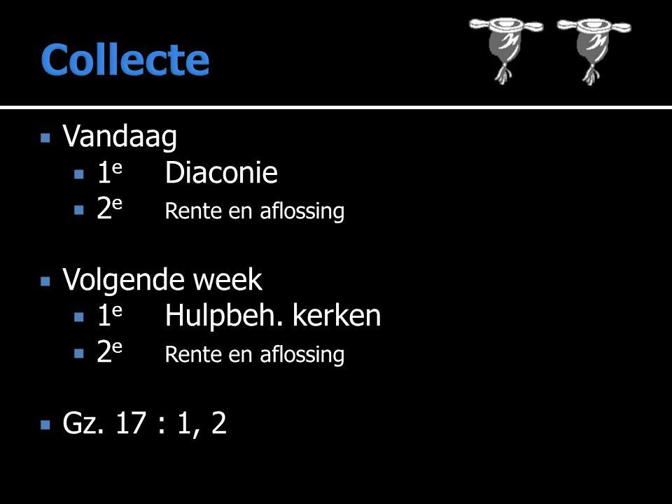  Vandaag  1 e Diaconie  2 e Rente en aflossing  Volgende week  1 e Hulpbeh.