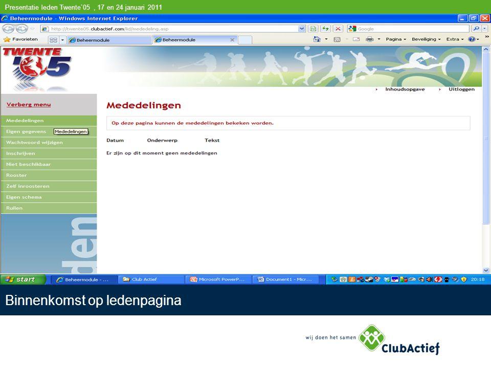 Presentatie leden Twente`05, 17 en 24 januari 2011 Controleren eigen gegevens en aanpassing hiervan.