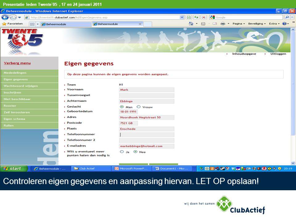 Presentatie leden Twente`05, 17 en 24 januari 2011 Inschrijven op taken, hierbij kun je drie voorkeuzes aangeven