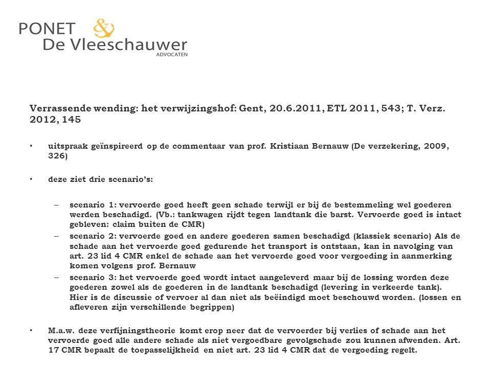 Verrassende wending: het verwijzingshof: Gent, 20.6.2011, ETL 2011, 543; T. Verz. 2012, 145 uitspraak geïnspireerd op de commentaar van prof. Kristiaa