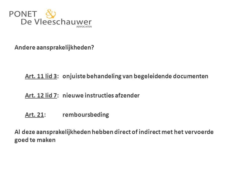Nederlandse basisrechtspraak: Cargafoor: Hoge Raad 15.4.1994, S&S, 1994, 72 Feiten: – vervoer van Rotterdam naar Tubize van azijnzuur – tijdens lossing verstopt de losleiding van de tankwagen – contaminatie met restanten in losleiding – twee landtanks gecontamineerd – schade aan het vervoerde goed werd geregeld – claim voor de goederen die, voorafgaand aan de lossing, in de tanks zaten Eerste aanleg: rechtbank Maastricht (27.4.1989): – CMR van toepassing – Toepassing art.