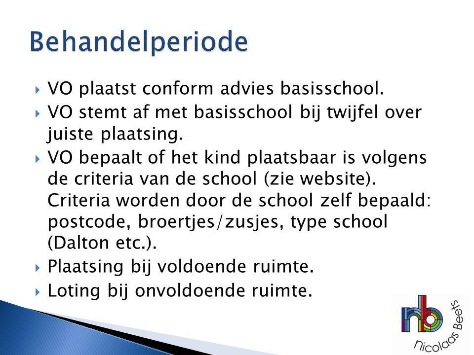  VO plaatst conform advies basisschool.  VO stemt af met basisschool bij twijfel over juiste plaatsing.  VO bepaalt of het kind plaatsbaar is volge