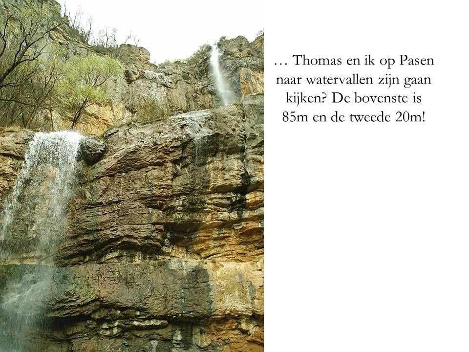 … Thomas en ik op Pasen naar watervallen zijn gaan kijken De bovenste is 85m en de tweede 20m!