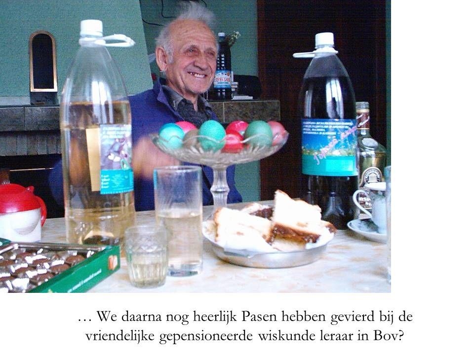 … We daarna nog heerlijk Pasen hebben gevierd bij de vriendelijke gepensioneerde wiskunde leraar in Bov