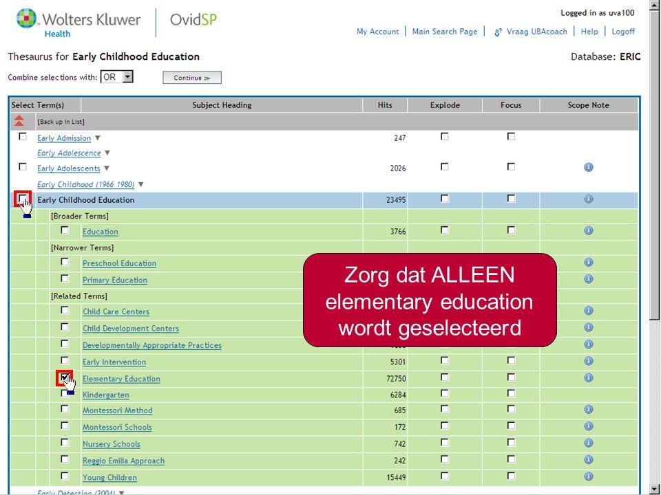 15 Zorg dat ALLEEN elementary education wordt geselecteerd