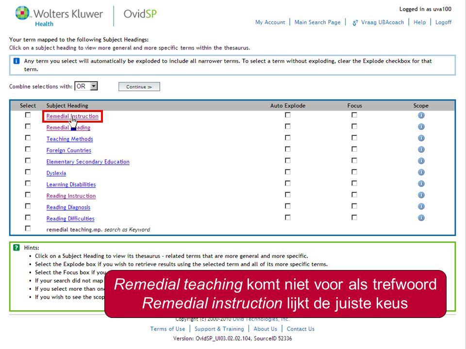 5 Remedial teaching komt niet voor als trefwoord Remedial instruction lijkt de juiste keus