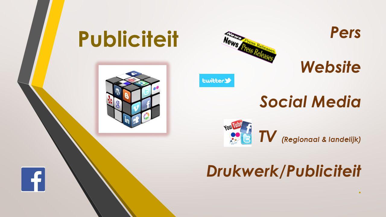 Pers Website Social Media TV (Regionaal & landelijk) Drukwerk/Publiciteit. Publiciteit