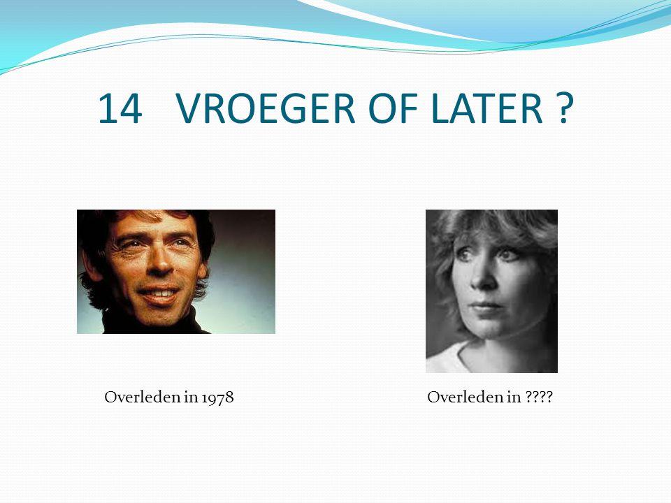 14 VROEGER OF LATER Overleden in 1978Overleden in