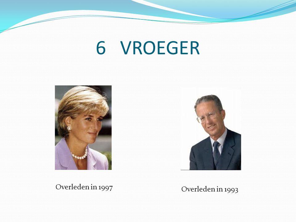 6 VROEGER Overleden in 1997 Overleden in 1993