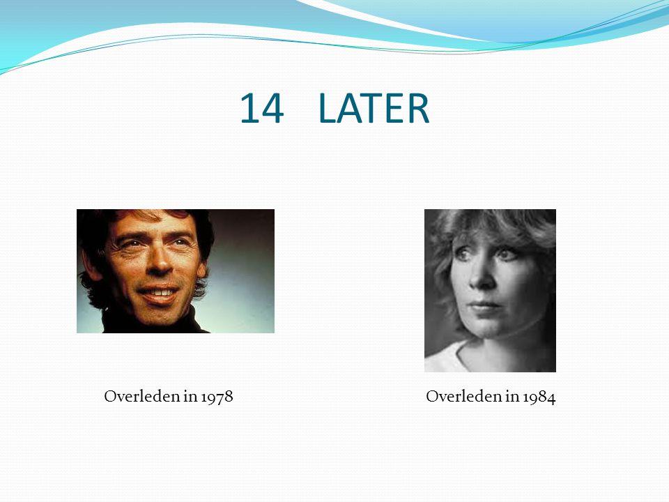 14 LATER Overleden in 1978Overleden in 1984