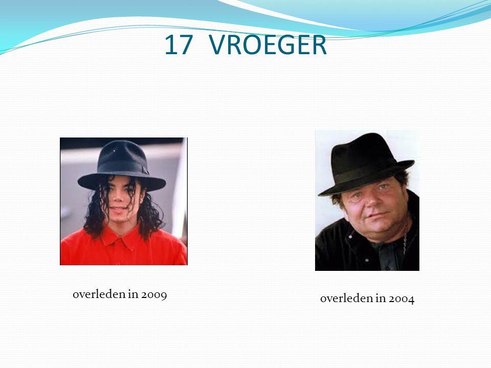17 VROEGER overleden in 2004 overleden in 2009